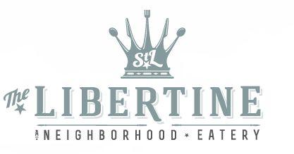 The Libertine • A Neighborhood Eatery