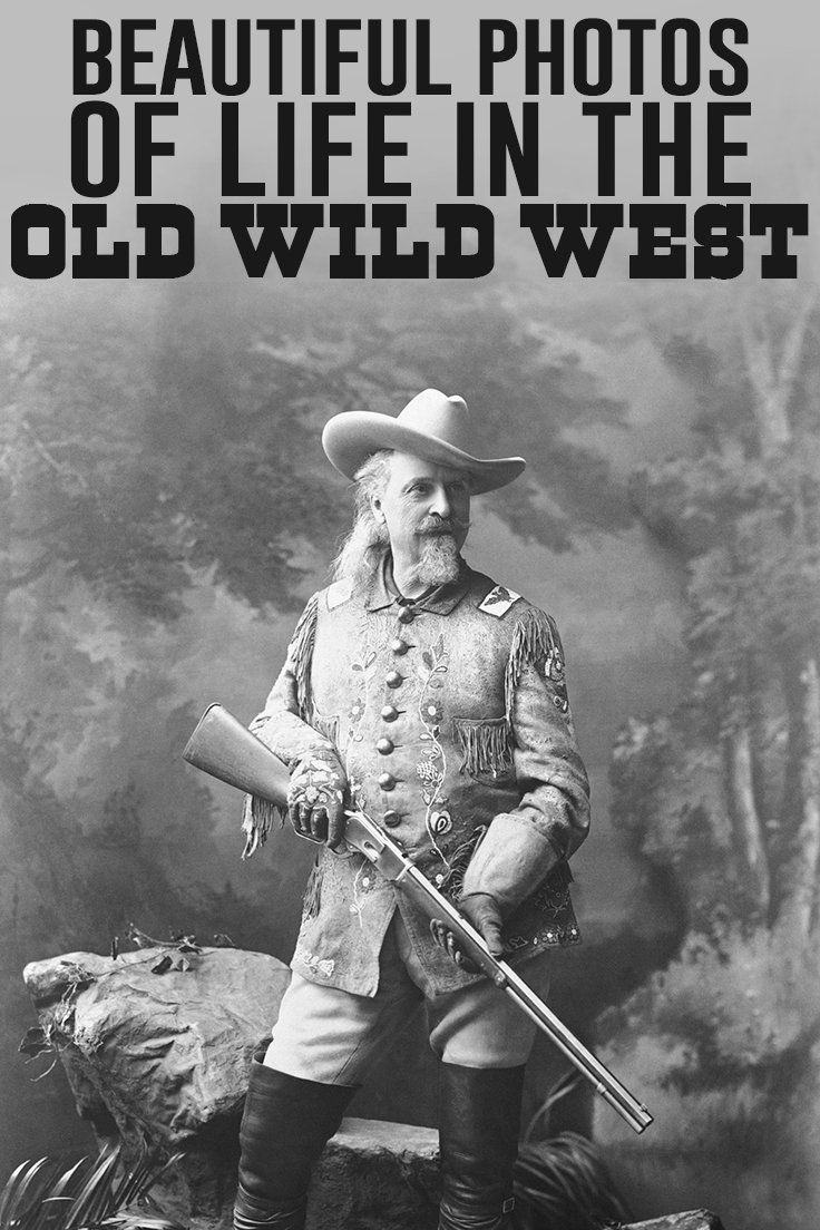 Amazing Photos From The Old Wild West With Images Old West