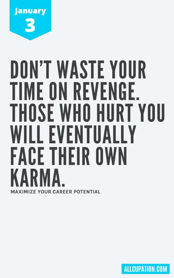 Daily Inspiration January 60 Don't Waste Your Time On Revenge Delectable Quotes January