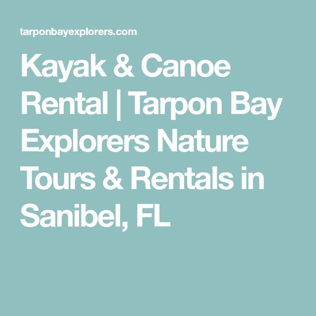 Kayak & Canoe Rental   Tarpon Bay Explorers Nature Tours & Rentals in Sanibel, FL