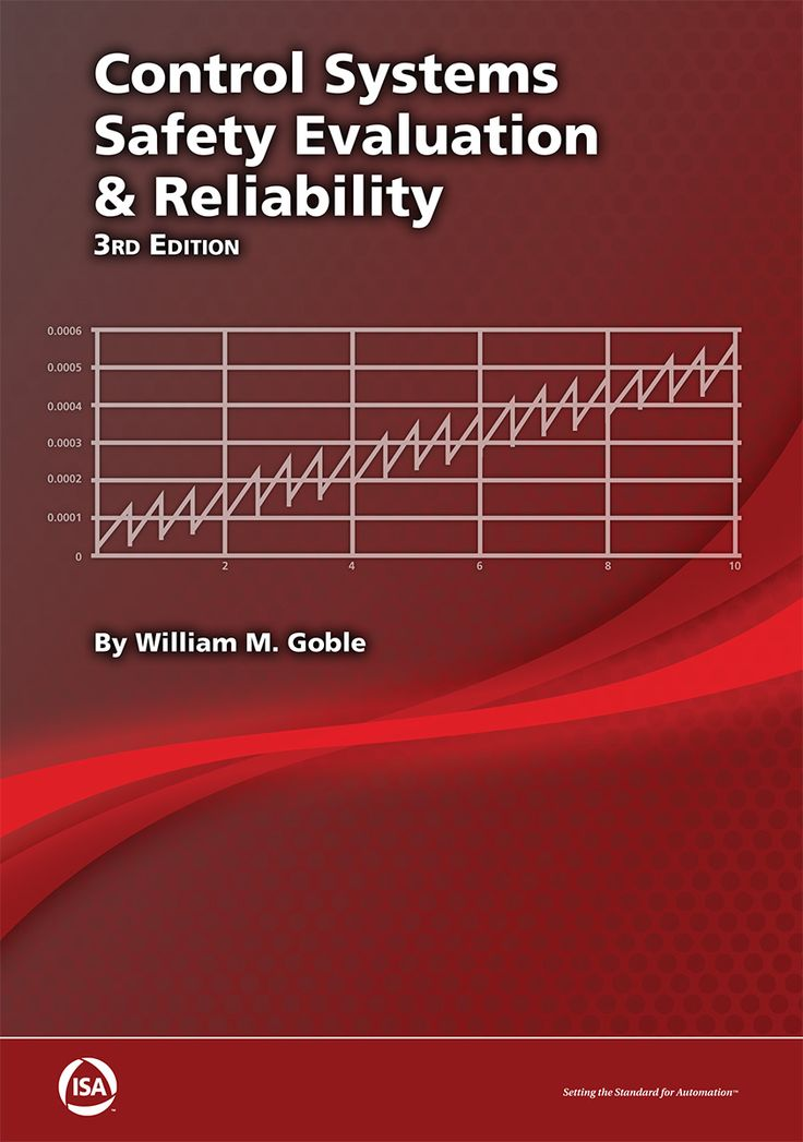 Control Systems Safety Evaluation & Reliability, Third Edition by William M. Goble    This book is intended to serve a wide variety of users. This updated third edition provides the detailed background necessary to understand how to meet important new safety regulations and reliability engineering topics. #ProcessControl #Automation #ISAAutomation #STEM #Engineering