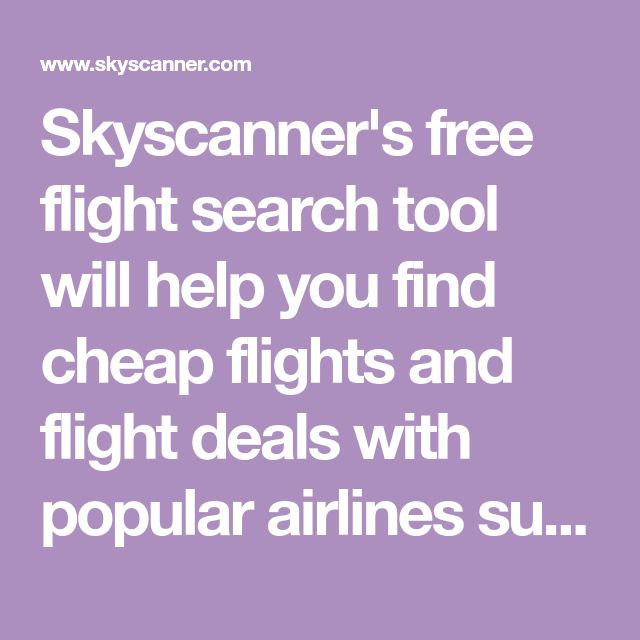 Skyscanner's free flight search tool will help you find cheap flights and flight deals with popular airlines such as American, Delta, Southwest, Frontier, Allegiant Air, Volaris, and United Airlines. Book your cheap flight on Skyscanner today.