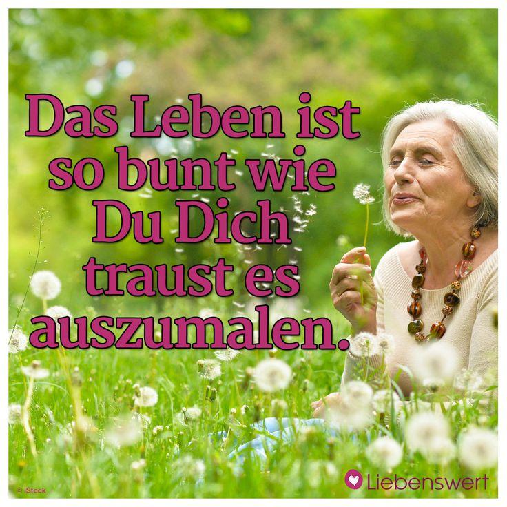 Das Leben ist so bunt wie Du Dich traust es auszumalen. #sprüche #leben #bunt