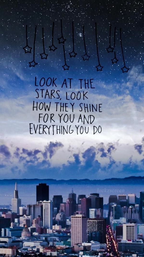 Mira las estrellas, mira como brillan para ti y todo lo que hacen