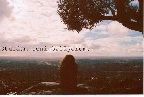 oturdum seni özlüyorum....