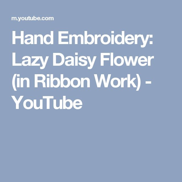 Hand Embroidery: Lazy Daisy Flower (in Ribbon Work) - YouTube