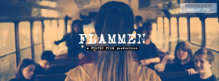 """PREMIERE: Filter Film´s latest short """"Flammen"""" will premiere online the 17th of August. Like our FB page:https://www.facebook.com/FilterFilmCPH to stay updated on this and future projects."""