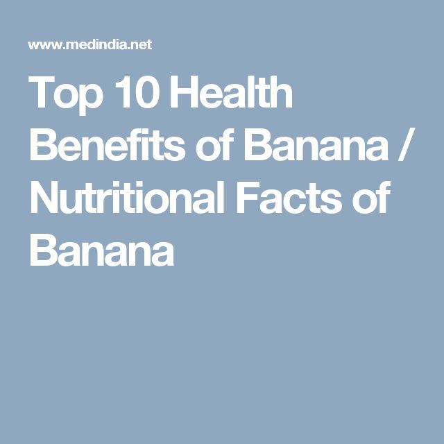 Top 10 Health Benefits of Banana / Nutritional Facts of Banana