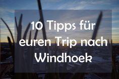 10 Tipps für euren Trip nach Windhoek.