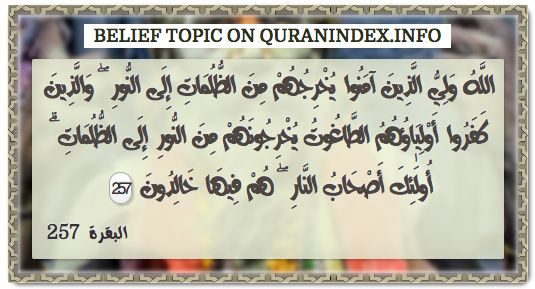 Browse Belief Quran Topic on https://quranindex.info/search/belief #Quran #Islam [2:257]