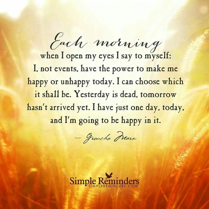 Each Morning Choose To Be Happy In It!