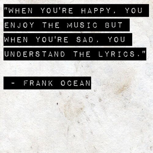 Yes.: Music, Frankocean, Quotes, Frank Ocean, Truth, Thought, So True
