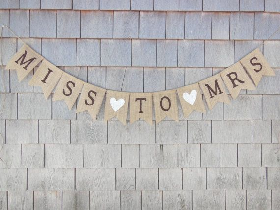 This listing is for a MISS TO MRS burlap banner. Banner details: - burlap pennants each measuring 4.5 inches wide by 6.5 inches long. -MISS