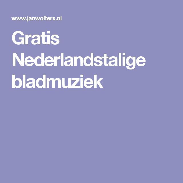 Gratis Nederlandstalige bladmuziek