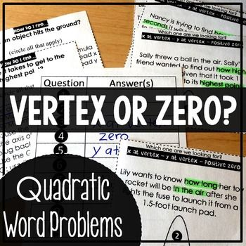 (free) In this sorting activity, students have to decide if a word problem is asking them to find the x at the vertex, the y at the vertex or the positive zero. There are no problems to solve, which forces students to look for keywords to determine which part of the parabola a word problem is asking them to find. This activity helps students remember to look for the keywords in future quadratic word problems.