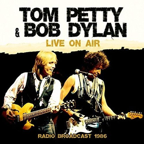Tom Petty & Bob Dylan - Live On Air: Radio Broadcast 1986 on Limited Edition LP