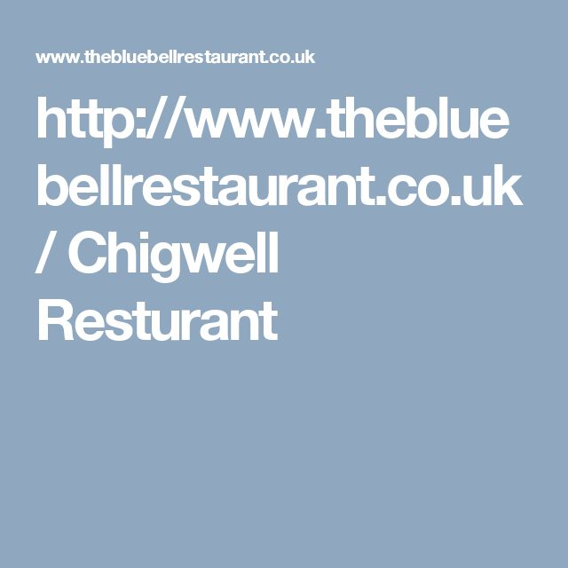 http://www.thebluebellrestaurant.co.uk/ Chigwell Resturant
