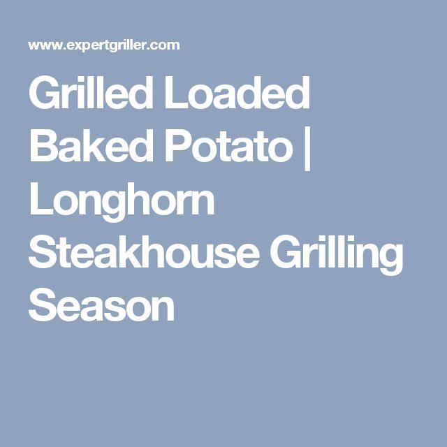 Grilled Loaded Baked Potato | Longhorn Steakhouse Grilling Season