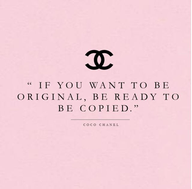 """ If you want to be original, be ready to be copied - Coco Chanel ♥♥ "" #beoriginal #cocochanel #quotes"