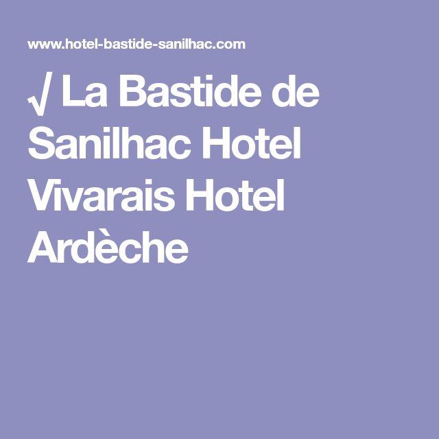 √ La Bastide de Sanilhac Hotel Vivarais Hotel Ardèche € 163   P.n.3p incl.  Wel oke, niet bijzonder. Ardeche bij montelimar