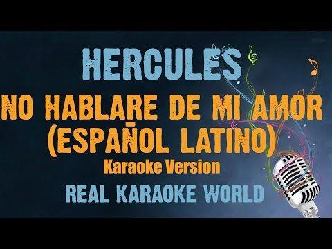 Hercules Karaoke No hablare de mi amor (Español-Latino) - YouTube