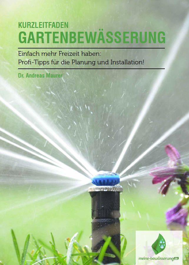 Die 25+ Besten Ideen Zu Bewässerung Garten Auf Pinterest ... Tipps Gartenbewasserung Gartengestaltung
