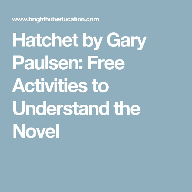 1000+ ideas about Hatchet Activities on Pinterest : Gary paulsen, Free teaching resources and ...