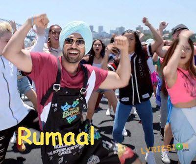 Rumaal Lyrics from Sardaar Ji 2 song sung by Diljit Dosanjh. The Lyrics of Rumaal Song has been Penned by Veet Baljit, Ranbir Singh
