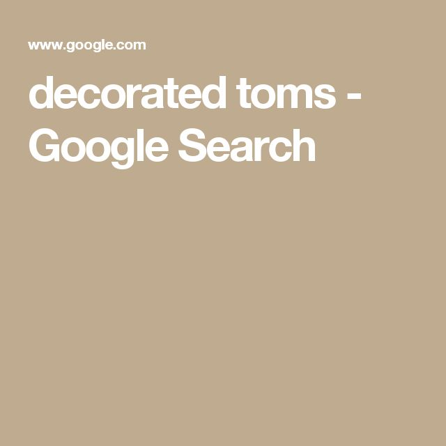 decorated toms - Google Search