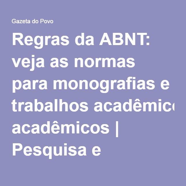 Regras da ABNT: veja as normas para monografias e trabalhos acadêmicos   Pesquisa e Tecnologia   Gazeta do Povo