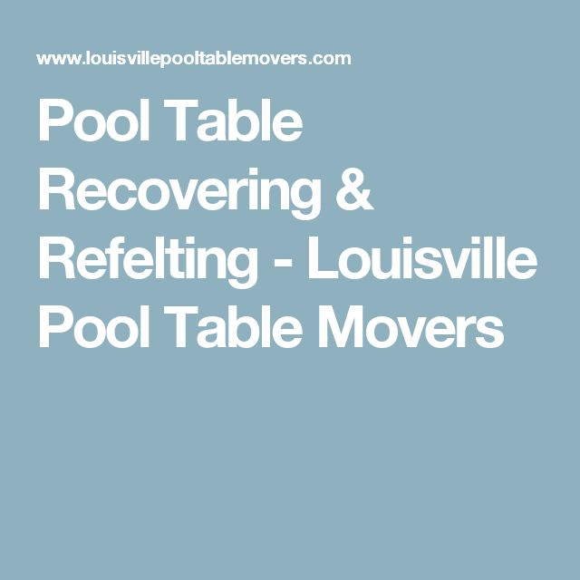 Pool Table Recovering & Refelting - Louisville Pool Table Movers