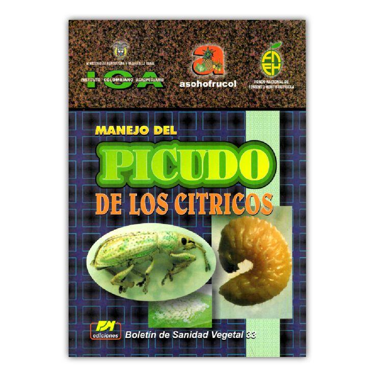 Manejo del picudo de los cítricos – Varios – Produmedios / Instituto Colombiano Agropecuario www.librosyeditores.com Editores y distribuidores.