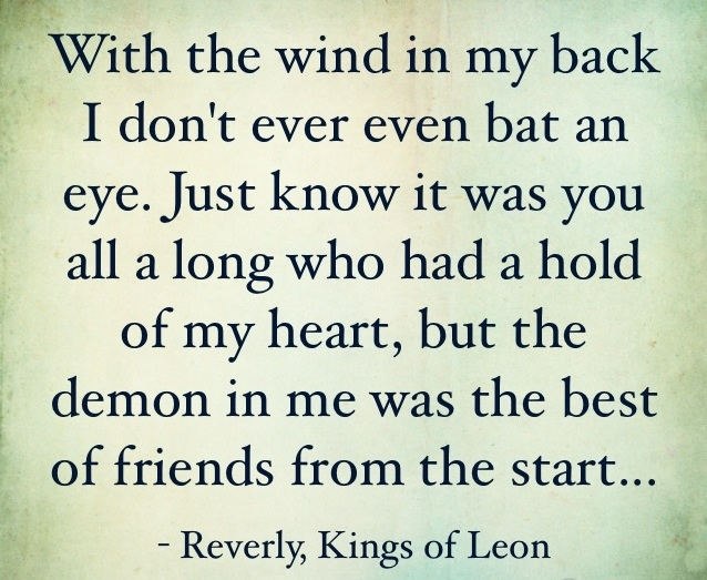 Kings of Leon.  this song explains someone I used to know.