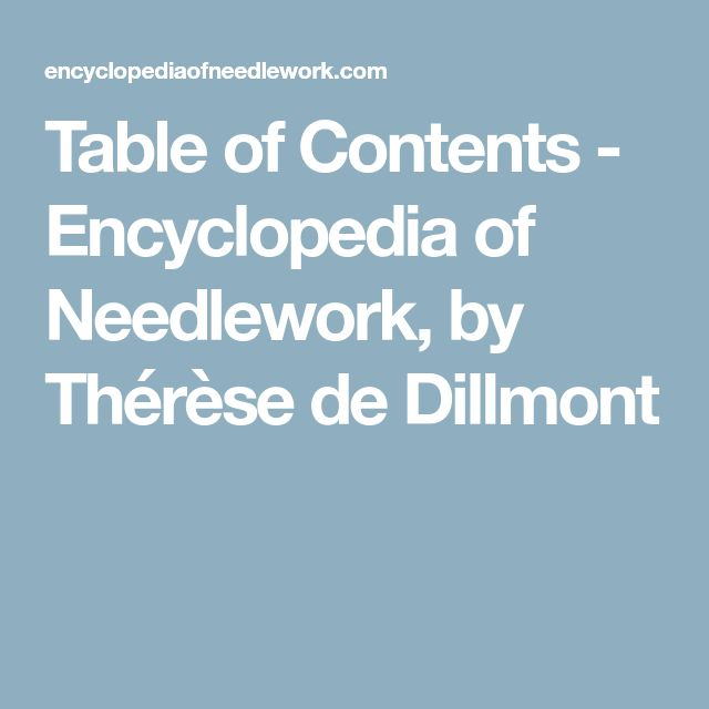 Table of Contents - Encyclopedia of Needlework, by Thérèse de Dillmont