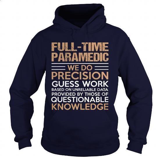 FULL-TIME-PARAMEDIC - #lrg hoodies #cool tshirt designs. CHECK PRICE => https://www.sunfrog.com/LifeStyle/FULL-TIME-PARAMEDIC-Navy-Blue-Hoodie.html?60505