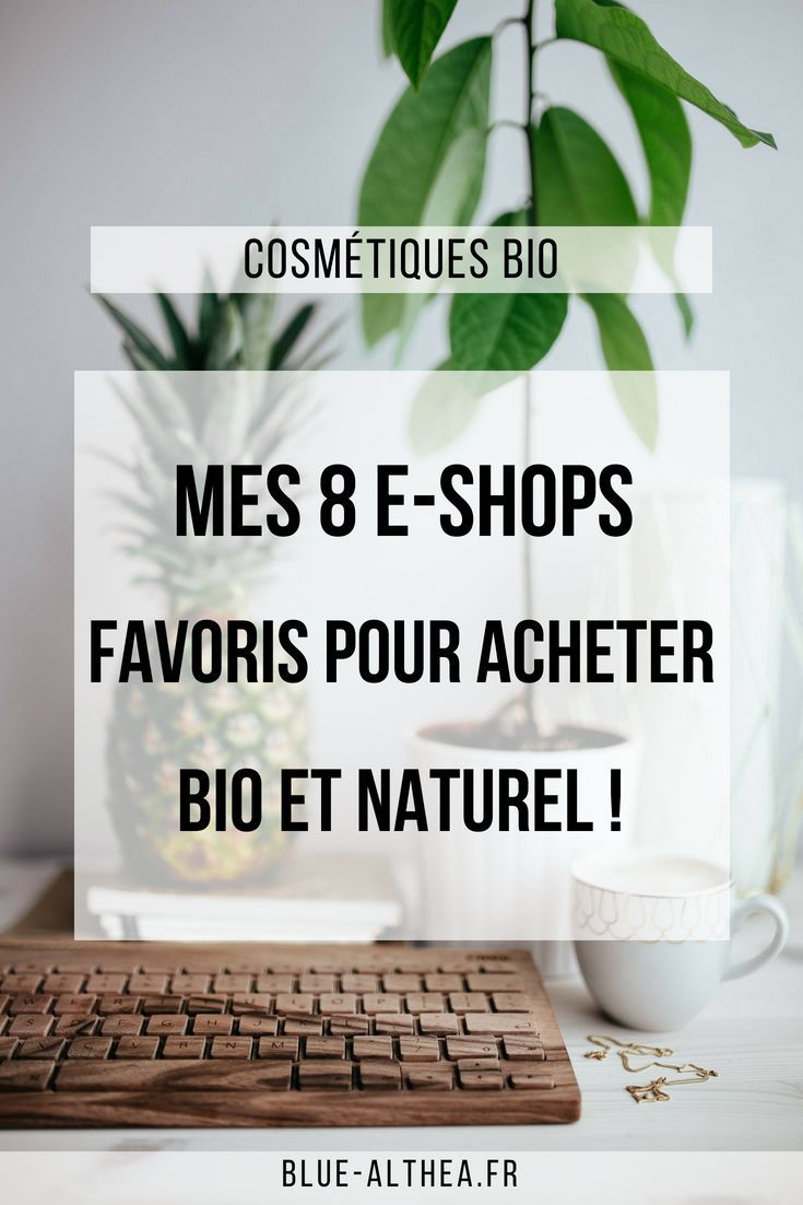4d3f853183b Je te présente mes boutiques ou e-shop bio et naturels en ligne préférées ou