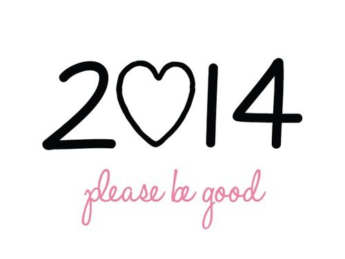 2014 please be good quote tumblr new year happy new year new year ...