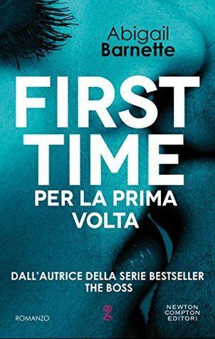 The Ink Spell: Recensione: FirstTime - Per la Prima Volta di Abigail Barnette