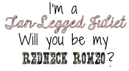 I may not be that tan legged but I can't wait for my redneck Romeo wherever he may be!!!!