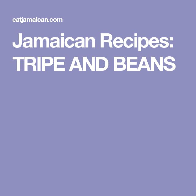 Jamaican Recipes: TRIPE AND BEANS
