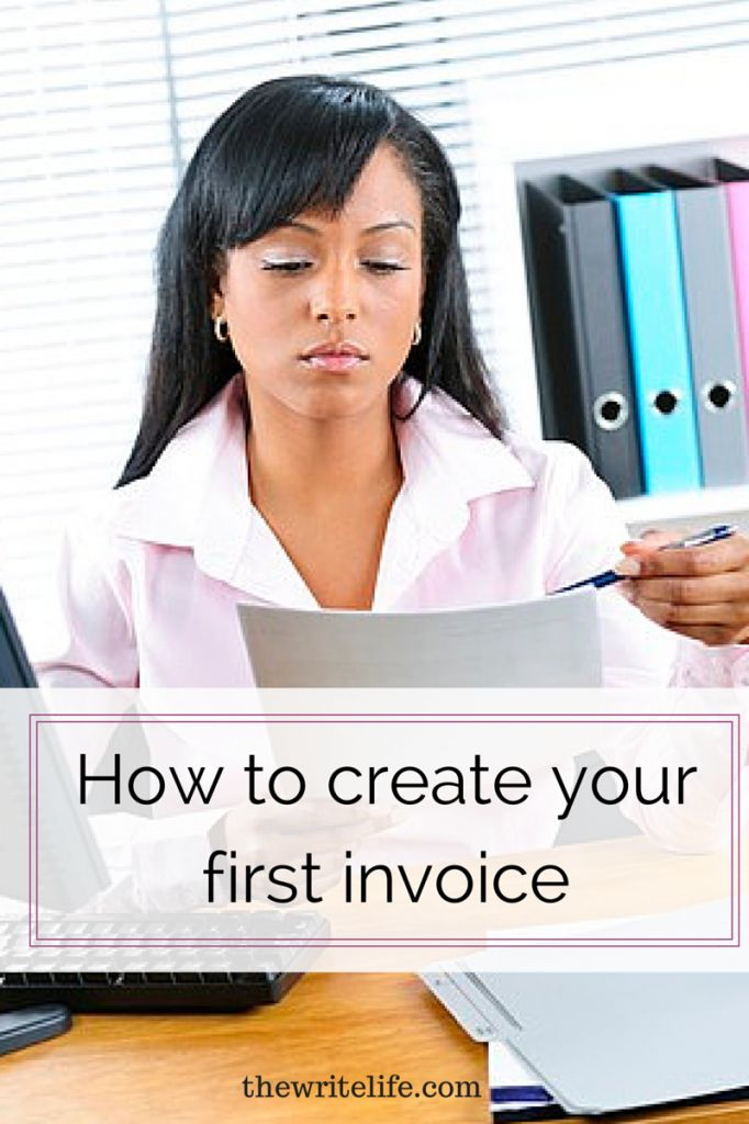How to Create Your First Invoice as a #Freelancer -- get free templates and learn how to get paid on time!