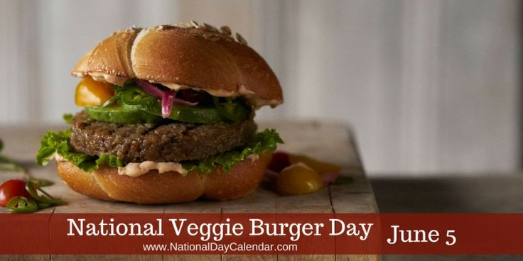 When it comes to combining flavor and plant power, #VeggieBurgerDay on June 5 proclaims it can be done!