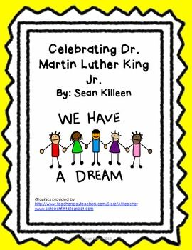 "$3.75 Celebrate Dr. King with this multidisciplinary learning pack.  Activities/Items included: Excerpt of Dr. Martin Luther King's ""I Have A Dream"" Speech  Daily Morning Worksheet Infused With Dr. King's Concepts  Timeline of Important Dates in MLK's Life  True/False and Fill in the Blank Worksheet  Synonym Worksheet  Cloze Activity  4 Multidisciplinary Mental Math Cards  Quote Illustration Activity   Writing Activity  Self-Created Martin Luther King Poem 	 Martin Luther King Haiku"
