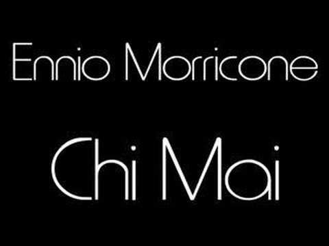""" Chi Mai "" ( Italian : whoever) is a composition by Ennio Morricone written in 1971."