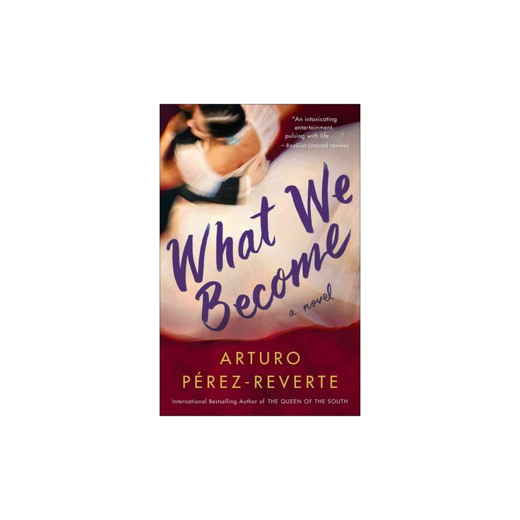 What We Become (Reprint) (Paperback) (Arturo Perez-Reverte)