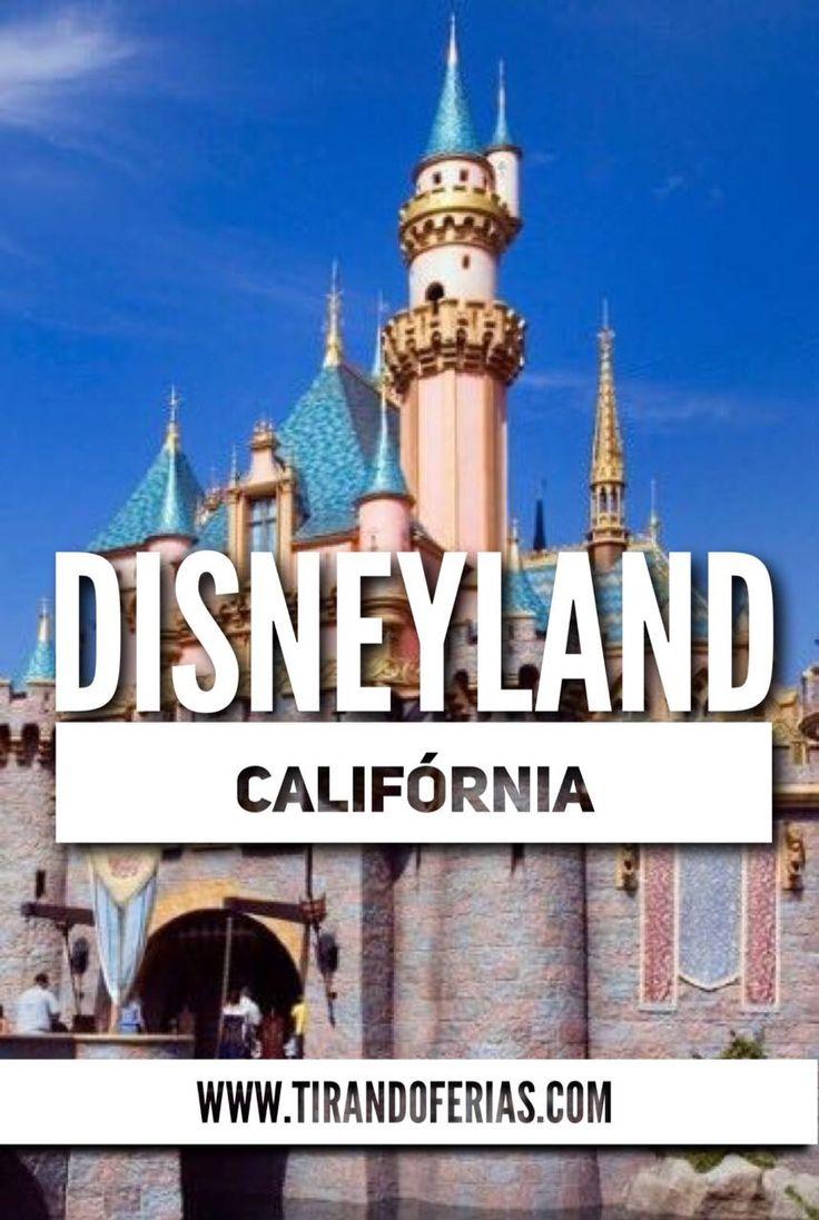 Disneyland California, o primeiro parque da Disney a ser inaugurado.