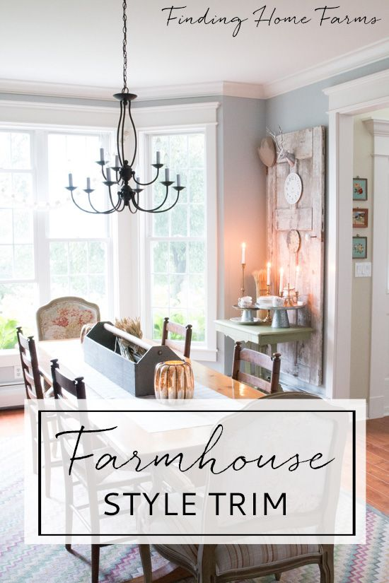 Farmhouse Style Trim & Molding - Finding Home Farms