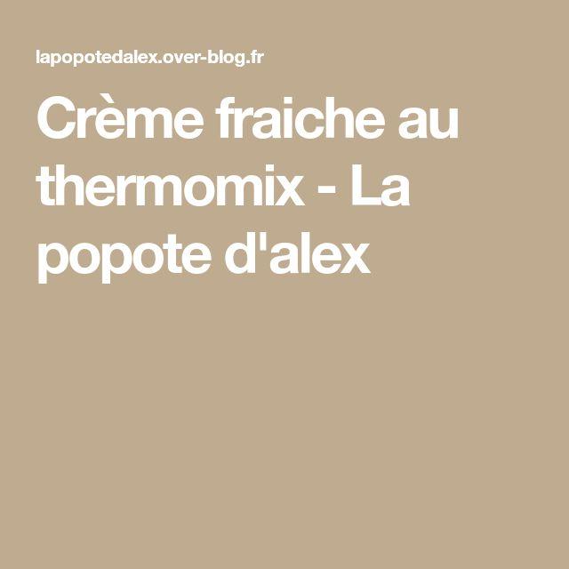 Crème fraiche au thermomix - La popote d'alex