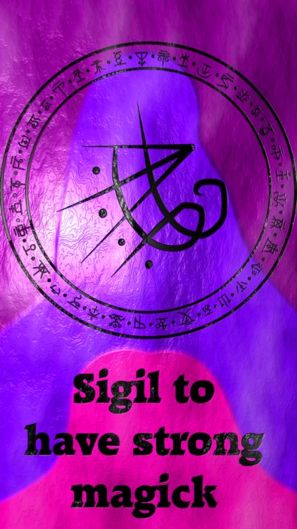 Sigil to have strong magick  sigil request are close.  sigil suggestions are open.