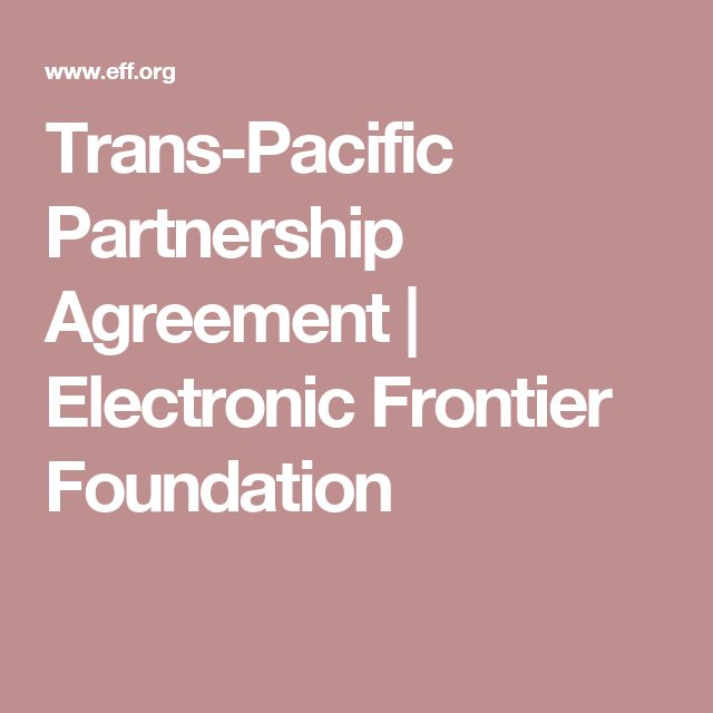 Trans-Pacific Partnership Agreement | Electronic Frontier Foundation
